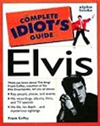 Cig: To Elvis: Complete Idiot's Guide (Complete Idiot's Guides)
