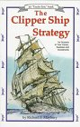 Preisvergleich Produktbild The Clipper Ship Strategy: For Success in Your Career, Business and Investments (Uncle Eric Book)