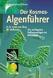 Der Kosmos-Algenführer: Die wichtigsten Süßwasseralgen im Mikroskop - Karl-Heinz Linne von Berg, Kerstin Hoef-Emden, Birger Marin, Michael Melkonian