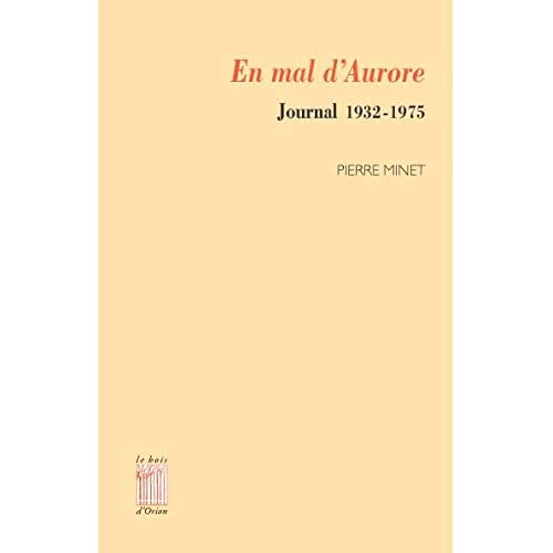 En mal d'Aurore journal 1932-1975