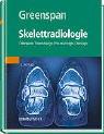 Skelettradiologie: Orthopädie, Traumatologie, Rheumatologie, Onkologie -