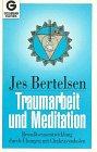 Traumarbeit und Meditation. Bewußtseinsentwicklung durch Übungen mit Chakrasymbolen