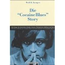 Die 'Cocaine-Blues'-Story: Die Songs, ihre Geschichte, Musiker, Szenen, Hintergründe, Texte, Einflüsse (Edition Rauschkunde)