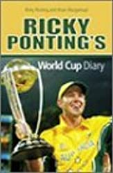 Ricky Ponting's World Cup Diary by Ricky Ponting (2004-01-06)