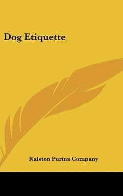 dog-etiquette-by-author-purina-company-ralston-purina-company-published-on-may-2010