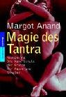 Magie des Tantra: SkyDancing: Die hohe Schule der Erotik für Paare und Singles - Margo Anand