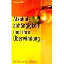 Alkoholabhängigkeit und ihre Überwindung: Ein Weg aus der Sackgasse