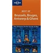 Lonely Planet Best of Brussels Bruges Antwerp and Ghent by Terry Carter (2006-09-01)
