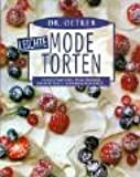 Dr. Oetker leichte Mode-Torten: Fliegenpilztorte, Fruchtbombe, Joghurtringe, Sonnenscheintorte ...