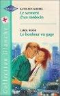 Le serment d'un médecin suivi de Le bonheur en gage : Collection : Harlequin collection blanche n° 423