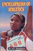 Encyclopaedia of Athletics por A. K. Shrivastava