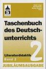 Taschenbuch des Deutschunterrichts Band 2: Literaturdidaktik: Klassische Form, Trivialliteratur, Gebrauchstexte