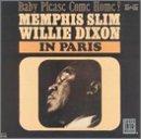 Songtexte von Memphis Slim & Willie Dixon - Memphis Slim & Willie Dixon In Paris - Baby Please Come Home!