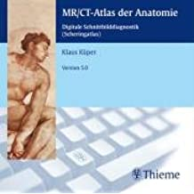 MR/ CT-Atlas der Anatomie. Version 5.0. CD-ROM: Digitale Schnittbilddiagnostik (Scheringatlas). 3000 Original-MR/CT mit 150 000 eingezeichnete anatomische Strukturen