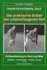 Gesunde Hufe ohne Beschlag, Bd.3, Die praktische Arbeit am unbeschlagenen Huf