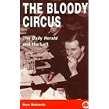"""The Bloody Circus: """"Daily Herald"""" and the Left"""