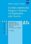 Errichten elektrischer Anlagen in Räumen mit Badewanne oder Dusche: Kommentar der DIN VDE 0100-701 (VDE 0100 Teil 701):2002-02 mit Änderung 1:2004-02 (Dusche Teilen)