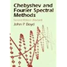 Chebyshev and Fourier Spectral Methods (Dover Books on Mathematics)