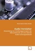Audio-Verstärker: Anwendung von Schaltungsprinzipien der Mikroelektronik auf eine diskrete Audio-Leistungsendstufe