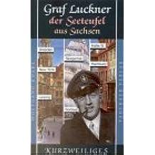 Felix Graf Luckner - Der Seeteufel aus Sachsen