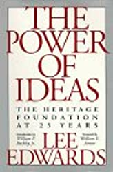 The Power of Ideas: The Heritage Foundation at 25 Years