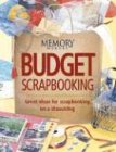 Budget Scrapbooking: Great Ideas for Scrapbooking on a Shoestring (Memory Makers) -