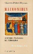 Maimonides: Arzt und Philosoph im Mittelalter. Eine Biographie