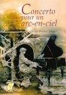 Concerto pour un arc-en-ciel par Odette Pactat-Didier