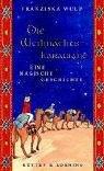 Die Weihnachtskarawane: Eine magische Geschichte - Franziska Wulf