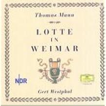 Lotte in Weimar. 13 CDs: Oder der neue Prometheus