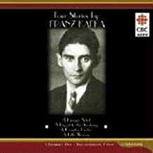 Four Stories by Franz Kafka: A Hunger Artist, a Report to the Academy, a Country Doctor, a Little Woman