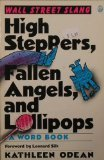 High Steppers, Fallen Angels, and Lollipops: Wall Street Slang