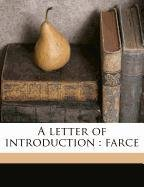 A letter of introduction: farce