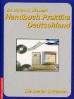 Handbuch Praktikum - Deutschland: Erfolgreich bewerben bei den besten Adressen