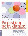 Parasiten - nein danke!: Würmer & Co - die unerkannten Krankmacher (Mosaik Ratgeber - Ratgeber Gesundheit) -