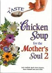 A Taste of Chicken Soup for the Mother's Soul 2 Edition: Reprint