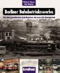 Berliner Bahnbetriebswerke.