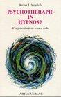 Psychotherapie in Hypnose par Werner J. Meinhold