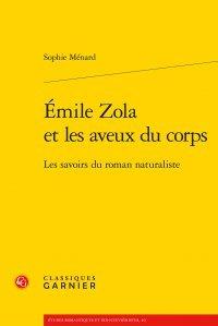Emile Zola et les aveux du corps : Les savoirs du roman naturaliste