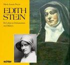 Edith Stein. Ihr Leben in Dokumenten und Bildern