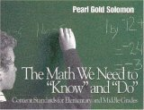 The Math We Need to Know and Do: Content Standards for Elementary and Middle Grades by Pearl Gold Solomon (2000-10-06)