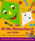 Mein Mi-Ma-Mitmachbuch vom Herbst -