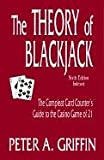 Theory of Blackjack: The Compleat Card Counters Guide to the Casino Game of 21: The Complete Card Counters Guide to the Casino (Gambling Theories Methods)