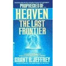 Heaven: The Last Frontier by Grant R. Jeffrey (1991-10-01)