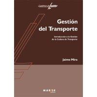 Gestión del transporte (Biblioteca de Logística) por Jaime Mira Galiana