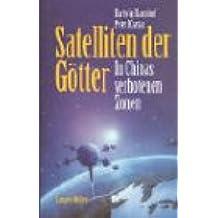 Satelliten der Götter: In Chinas verbotenen Zonen