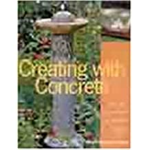 Creating With Concrete: Yard Art, Sculpture, and Garden Projects