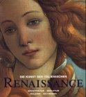 Die Kunst der italienischen Renaissance: Architektur, Skulptur, Malerei, Zeichnung/Architecture, Sculpture, Painting, Drawing