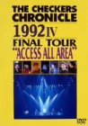 "THE CHECKERS CHRONICLE 1992 IV FINAL TOUR ""ACCESS ALL AREA"" [DVD]"