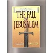 The Fall of Jerusalem (The People of the Covenant, Book 3) by Wise, Robert L. (1994) Paperback